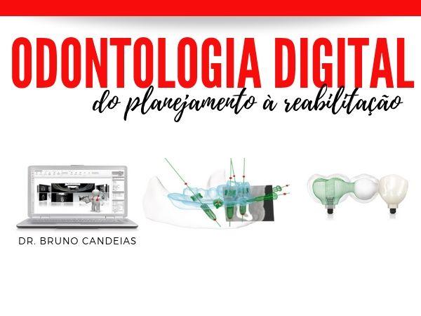 ODONTOLOGIA DIGITAL DO PLANEJAMENTO À REABILITAÇÃO