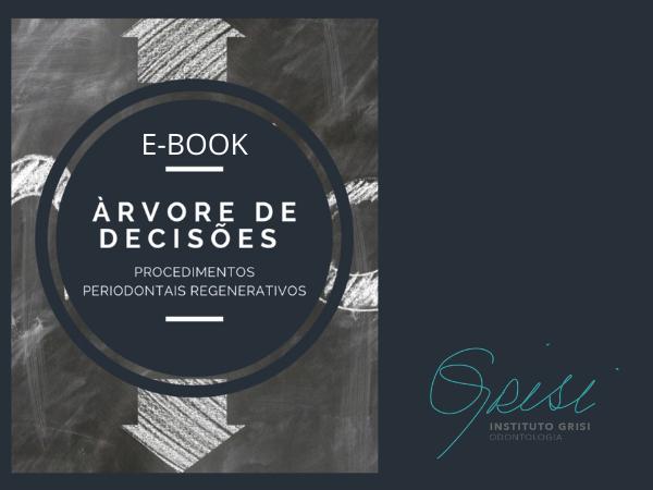E-BOOK: ÁRVORE DE DECISÕES PROCEDIMENTOS PERIODONTAIS REGENERATIVOS